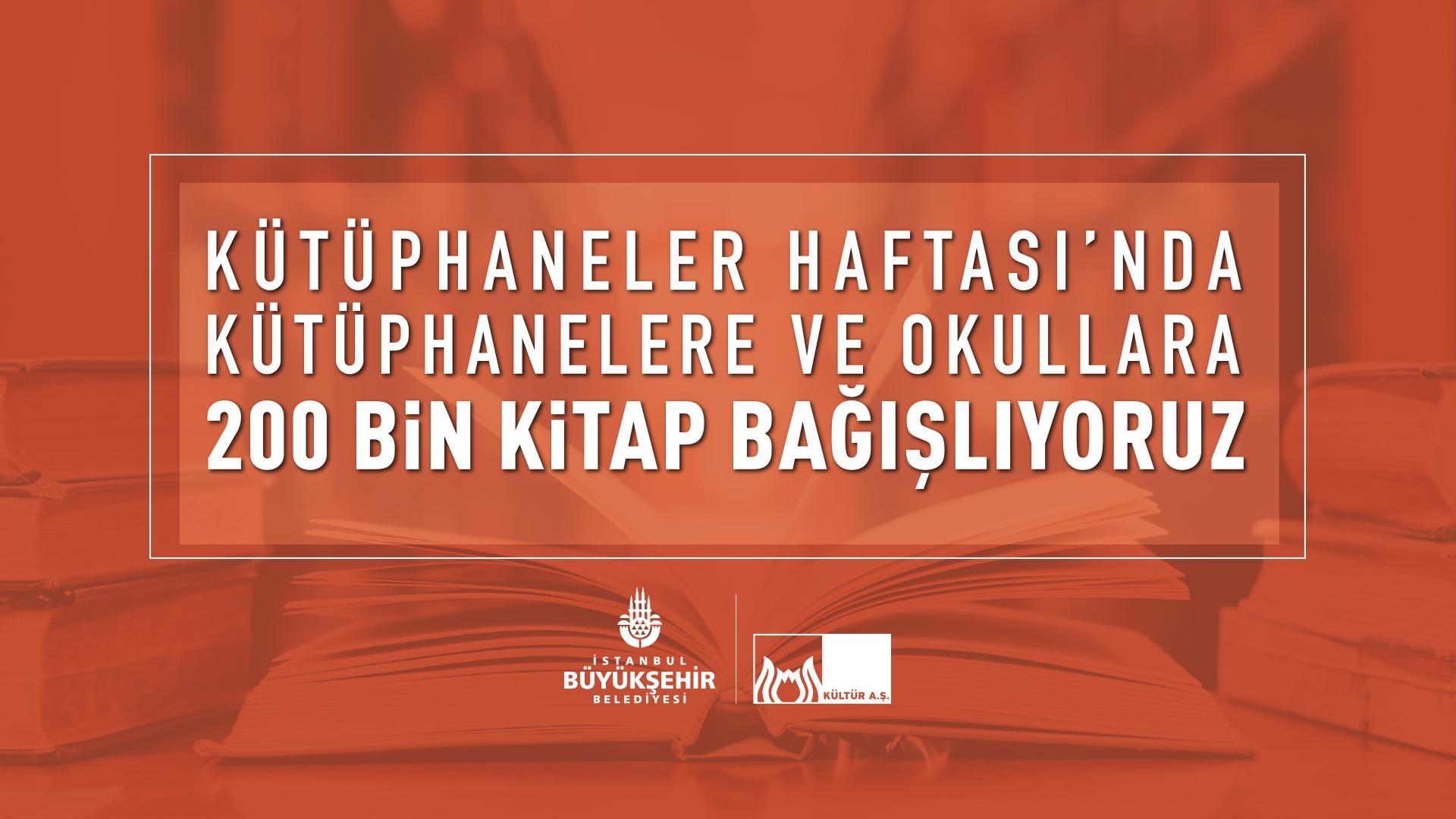 İBB'den kütüphanelere ve okullara 200 bin kitap hediye!