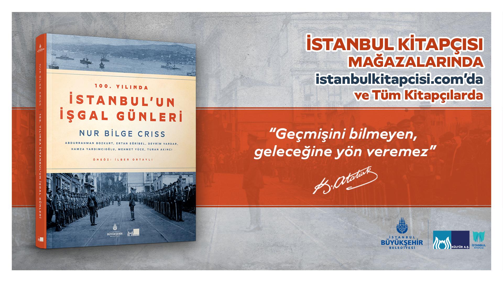 """""""100. Yılında İstanbul'un İşgal Günleri"""" Kültür AŞ Yayınları'ndan çıktı"""