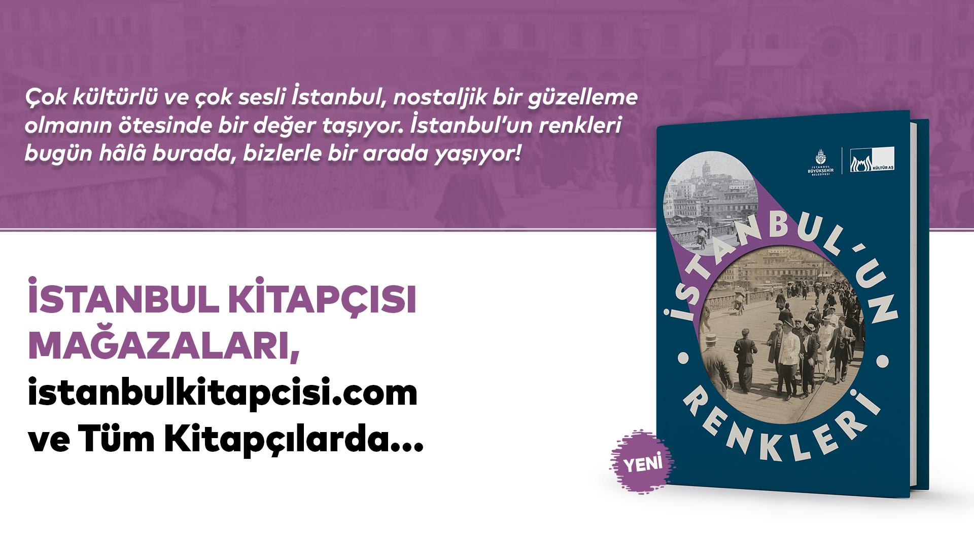 """Kültür AŞ Yayınları'ndan yeni kitap; """"İstanbul'un Renkleri"""""""
