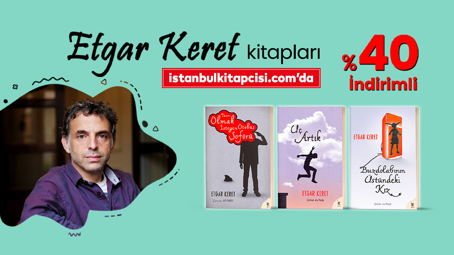 Etgar Keret'in tüm kitapları istanbulkitapcisi.com'da %40 indirimde!