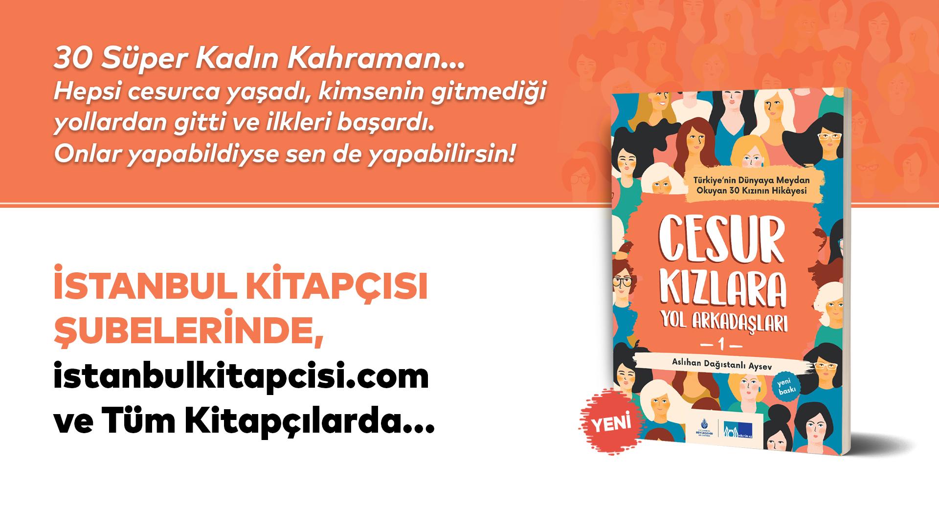 """""""Cesur Kızlara Yol Arkadaşları"""", Kültür AŞ'den çıktı"""