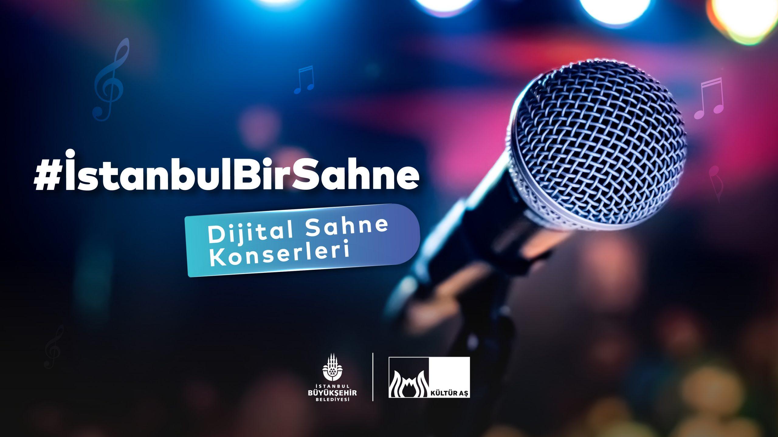#İstanbulBirSahne, Dijital Sahne konserleri başladı!